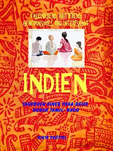 Indien, mein Reisetagebuch: Tagebuch einer...