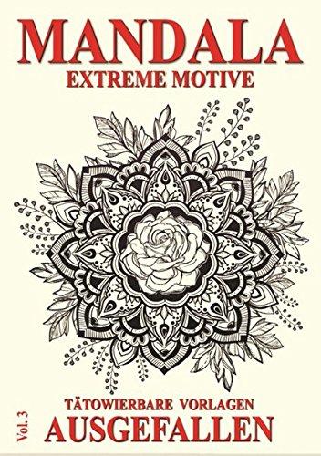 Mandala Vol. 3 - Extreme Motive: Tätowierbare...